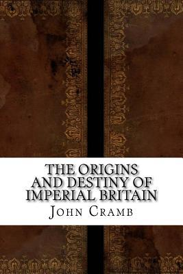 The Origins and Destiny of Imperial Britain