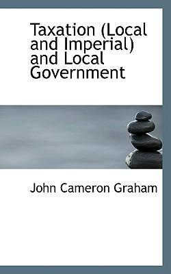 Taxation (Local and Imperial) and Local Government