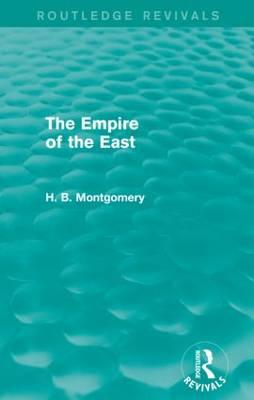 The Empire of the East (Routledge Revivals)