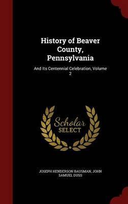 History of Beaver County, Pennsylvania