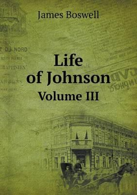 Life of Johnson Volume III