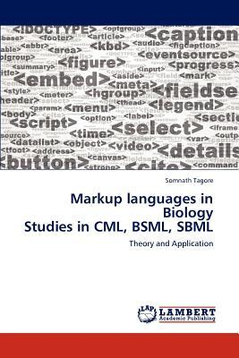 Markup languages in Biology  Studies in CML, BSML, SBML