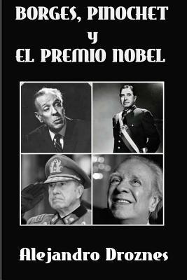 Borges, Pinochet y el Premio Nobel/Borges, Pinochet and the Nobel Prize