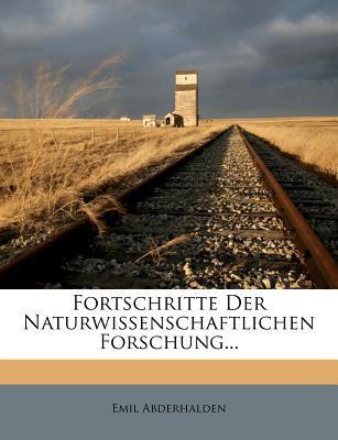 Fortschritte Der Naturwissenschaftlichen Forschung...