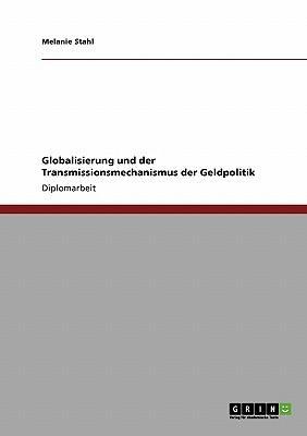 Globalisierung und der Transmissionsmechanismus der Geldpolitik