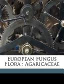 European Fungus Flora : Agaricaceae