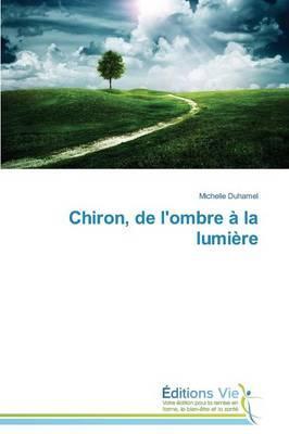 Chiron, de l'Ombre a la Lumiere