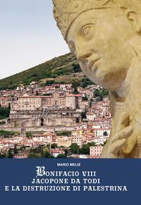 Bonifacio VIII Jacopone da Todi e la distruzione di Palestrina