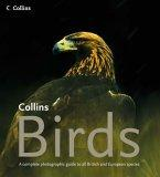 Birds, a Complete Guide to All British and European Species