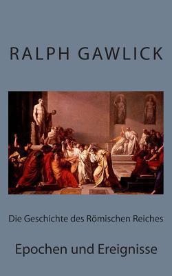 Die Geschichte Des Römischen Reiches
