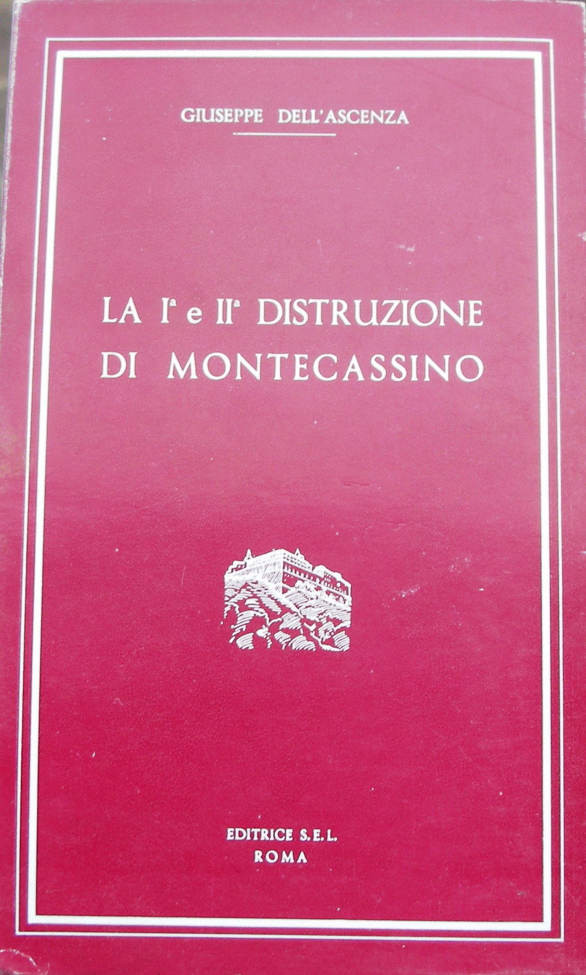 La I e II distruzione di Montecassino
