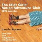 The Idiot Girls' Action-Adventure Club 2004 Day-To-Day Calendar