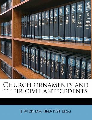 Church Ornaments and Their Civil Antecedents