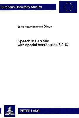 Speech in Ben Sira With Special Reference to 5, 9-6, 1