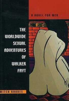 The Worldwide Sexual Adventures of Walker Fayt