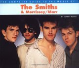 """The Complete Guide to the Music of Morrissey and the """"Smiths"""""""