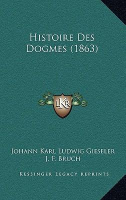 Histoire Des Dogmes (1863)