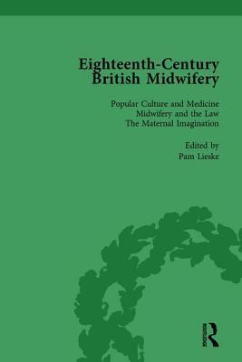 Eighteenth-Century British Midwifery, Part I vol 1