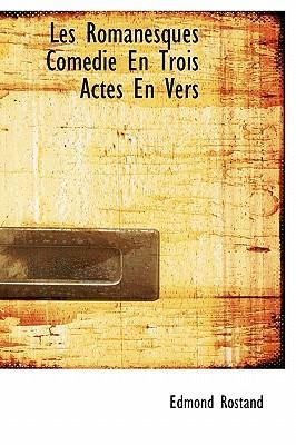Les Romanesques Com Die En Trois Actes En Vers