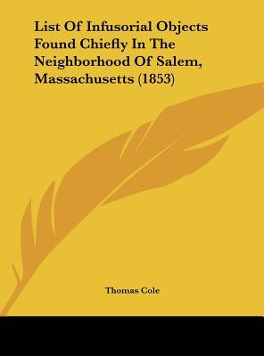 List Of Infusorial Objects Found Chiefly In The Neighborhood Of Salem, Massachusetts (1853)
