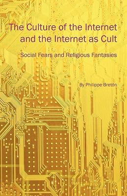 The Culture of the Internet and the Internet As Cult