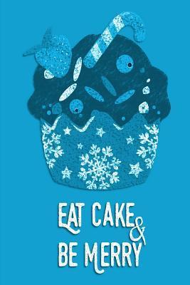 Eat Cake & Be Merry Christmas Journal