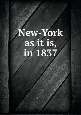 New-York as It Is, in 1837