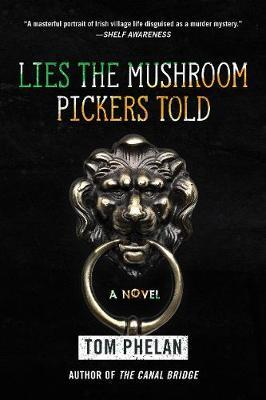 Lies the Mushroom Pickers Told