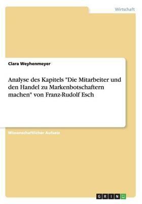 """Analyse des Kapitels """"Die Mitarbeiter und den Handel zu Markenbotschaftern machen"""" von Franz-Rudolf Esch"""