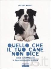 Quello che il tuo cane non dice