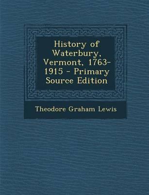 History of Waterbury, Vermont, 1763-1915
