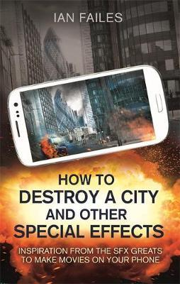 How to Destroy a City, and Other Special Effects