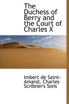 Duchess of Berry and the Court of Charles X