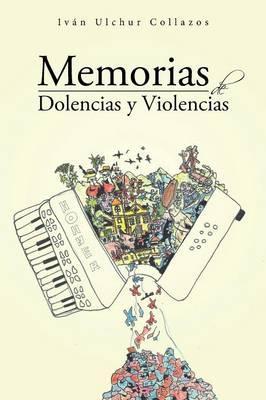 Memorias de dolencias y violencias