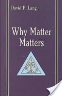 Why Matter Matters