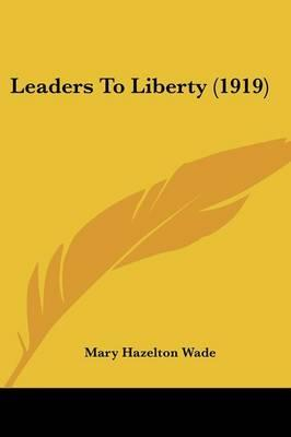 Leaders To Liberty