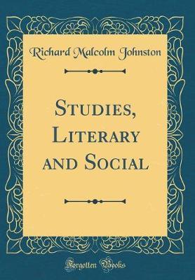 Studies, Literary and Social (Classic Reprint)