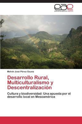 Desarrollo Rural, Multiculturalismo y Descentralización