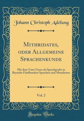 Mithridates, oder Allgemeine Sprachenkunde, Vol. 2