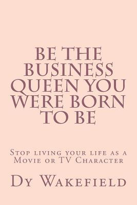 Be the Business Queen You Were Born to Be