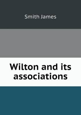 Wilton and Its Associations