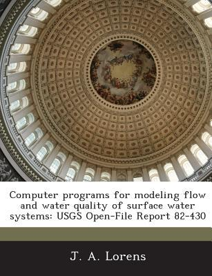 Computer Programs for Modeling Flow and Water Quality of Surface Water Systems