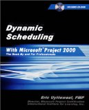 Dynamic Scheduling with Microsoft Project 2000