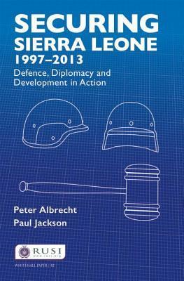 Securing Sierra Leone, 1997–2013