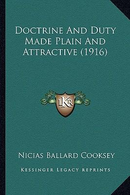 Doctrine and Duty Made Plain and Attractive (1916)