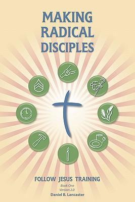 Making Radical Disciples