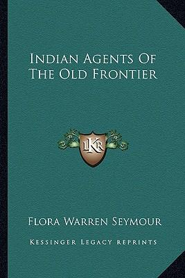 Indian Agents of the...