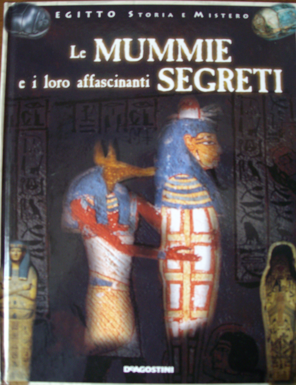 Le mummie e i loro affascinanti segreti