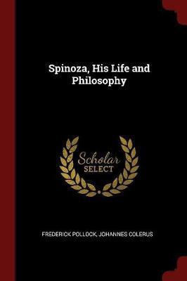 Spinoza, His Life an...
