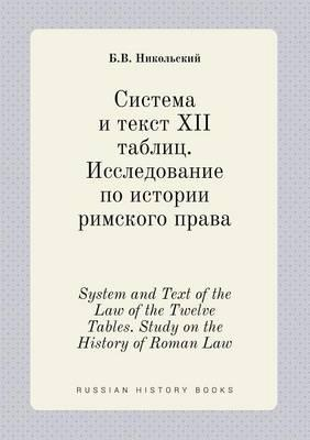 System and Text of the Law of the Twelve Tables. Study on the History of Roman Law